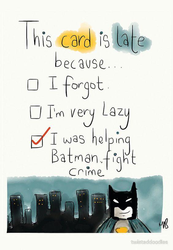 Mensagem de aniversário atrasado com brincadeira sobre o Batman.
