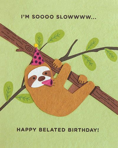 Desenho do bicho preguiça com mensagem de aniversário atrasado.