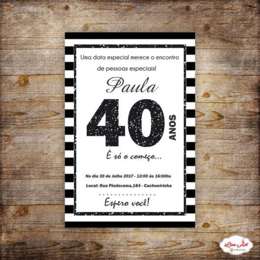 Festa 40 anos masculina: convite preto e branco