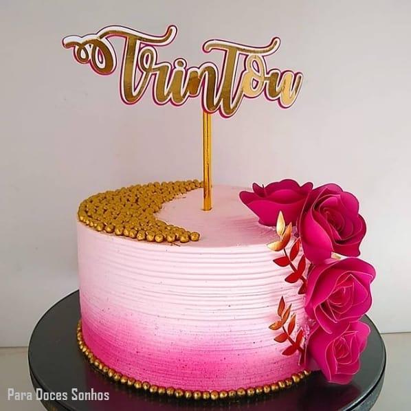 bolo feminino rosa com topo trintou