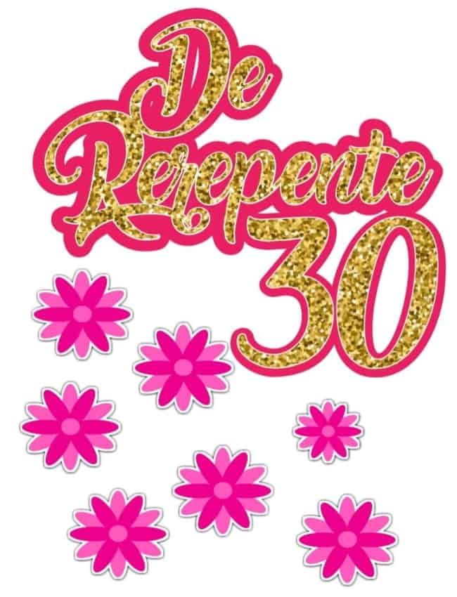 topo de bolo feminino 30 anos para imprimir